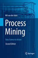 Process Mining - Data Science in Action by Wil van der Aalst
