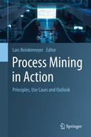Process Mining in Action by Lars Reinkemeyer